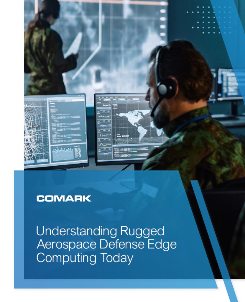 Understanding Rugged Aerospace Defense Edge Computing Today Ebook Comark thumb